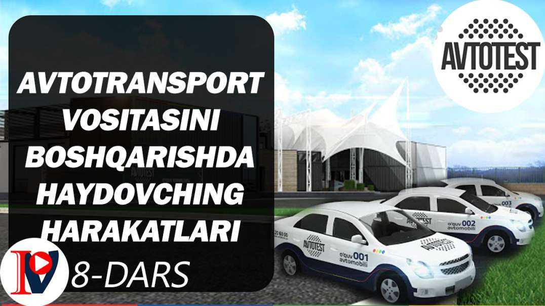 Avtotransport vositasini boshqarishda haydovching harakatlari (8-dars)