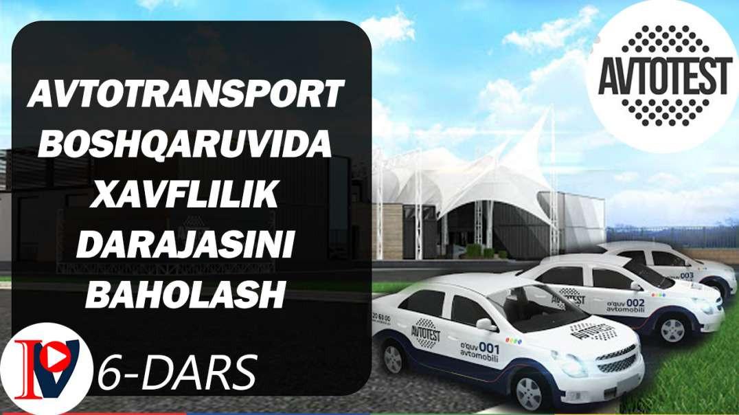 Avtotransport  boshqaruvida xavflilik darajasini baholash (6-dars)